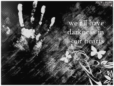 """a picture of a hand in there is written """"we all have darkness in our hearts"""""""